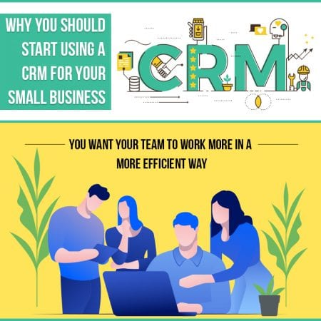 Why You Should Start Using A CRM For Your Small Business