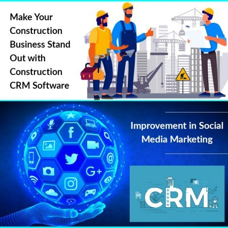 Make Your Construction Business Stand Out With Construction CRM Software